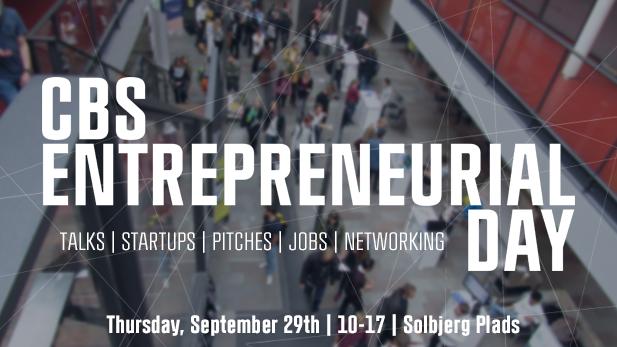 Politikere, iværksættere, investorer og studerende samles til CBS Entrepreneurial Day